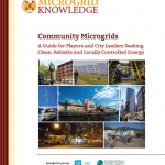 Community Microgrids: A Guide City Leaders Seeking Clean, Reliable and Locally Controlled Energy,